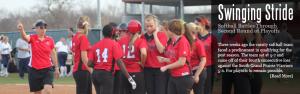 Swinging Stride; Softball Battles Through Second Round of Playoffs