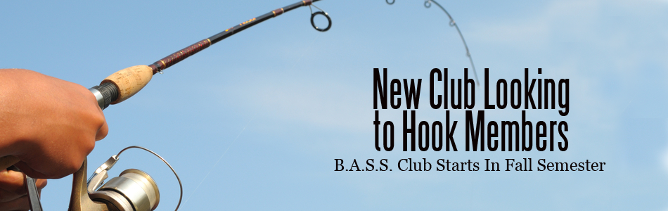 Get+Hooked%3A+B.A.S.S.+Club+Begins+for+Fall+Semester
