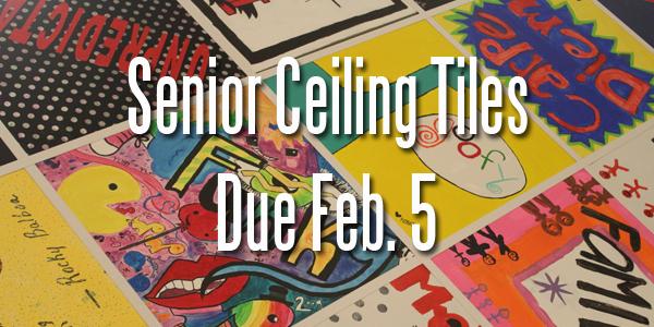 Senior Ceiling Tiles Due Feb 5 The Rider Online