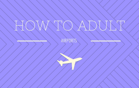 How to Adult: Using the Airport
