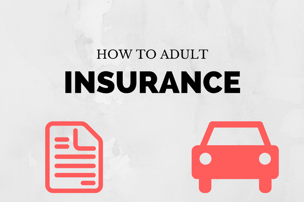 How to Adult: Insurance