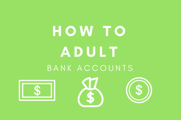 How to Adult: Bank Accounts