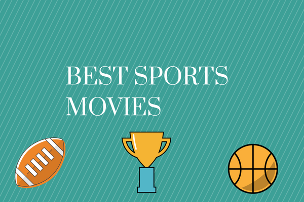Major Melson lists some of the greatest sports movies.
