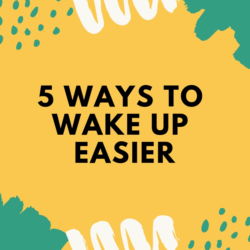 5 Ways to Wake Up Easier