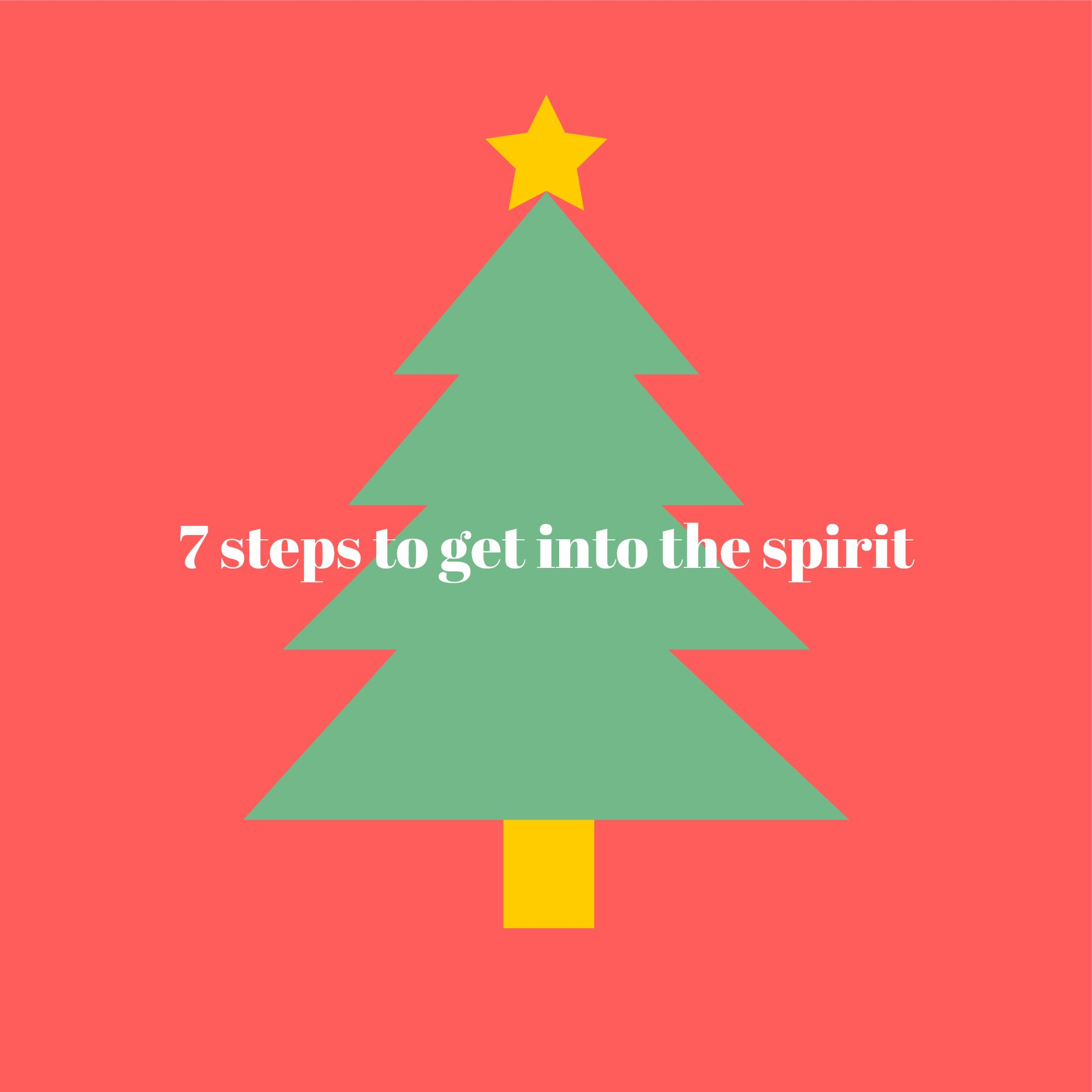7 Steps To Feel The Holiday Spirit