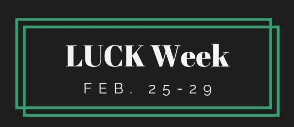 L.U.C.K Week Schedule