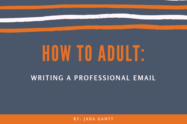 How to Adult: Writing a Professional Email