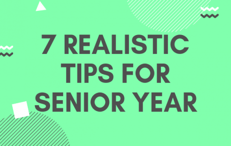 7 Realistic Tips for Senior Year