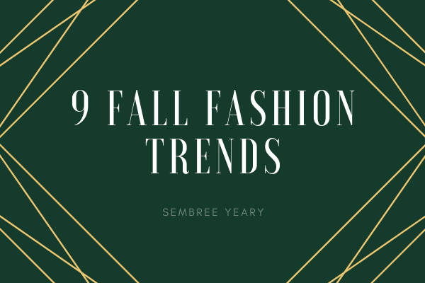 9 Fall Fashion Trends