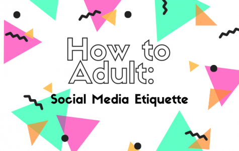 How to Adult: Social Media Etiquette