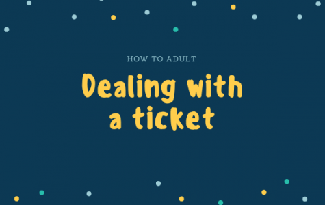 How To Adult: Dealing With A Ticket