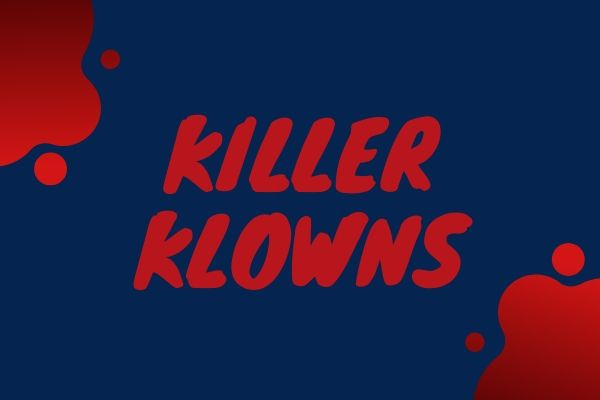 Planche reviews the classic thriller, Killer Klowns from Outer Space.