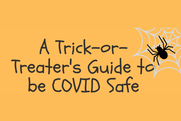 A Trick-or-Treaters Guide to Being COVID-19 Safe