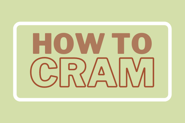 How To Cram