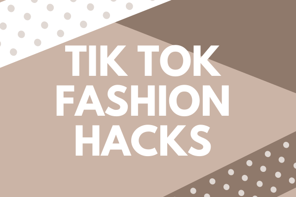 TikTok Fashion Hacks