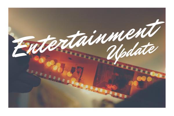 Entertainment Update